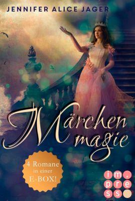 Märchenmagie (Vier Märchen-Romane von Jennifer Alice Jager in einer E-Box!), Jennifer Alice Jager