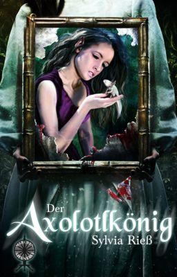 Märchenspinnerei: Der Axolotlkönig, Sylvia Rieß