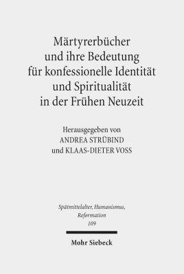 Märtyrerbücher und ihre Bedeutung für konfessionelle Identität und Spiritualität in der Frühen Neuzeit