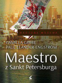 Maestro z Sankt Petersburga, Camilla Grebe, Paul Leander-Engström