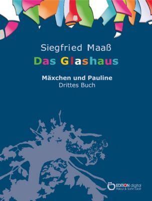 Mäxchen und Pauline: Das Glashaus, Siegfried Maass