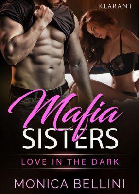 Mafia Sisters. Love in the Dark, Monica Bellini