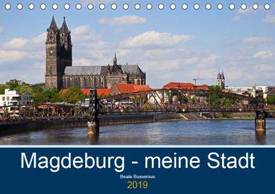 Magdeburg - meine Stadt (Tischkalender 2019 DIN A5 quer), Beate Bussenius