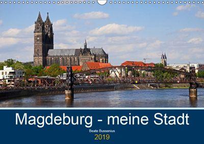Magdeburg - meine Stadt (Wandkalender 2019 DIN A3 quer), Beate Bussenius