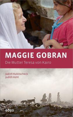 Maggie Gobran - Die Mutter Teresa von Kairo -  pdf epub