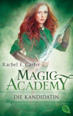 Magic Academy - Die Kandidatin - Rachel E. Carter pdf epub