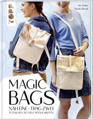 Magic Bags. Näh eine - trag zwei, Ina Thelen, Sandra Bienek