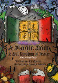 Magic Door and A Lost Kingdom of Peace, H.D. Hunter