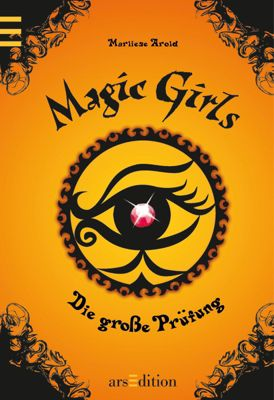 Magic Girls Band 5: Die grosse Prüfung, Marliese Arold