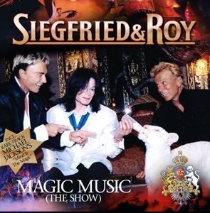MAGIC MUSIC (THE SHOW), Siegfried & Roy (Incl.Michael Jackson)