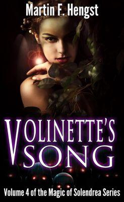 Magic of Solendrea: Volinette's Song (Magic of Solendrea), Martin Hengst