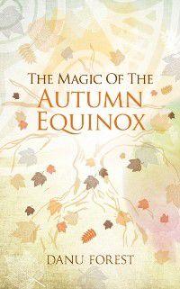 Magic of the Autumn Equinox, Danu Forest