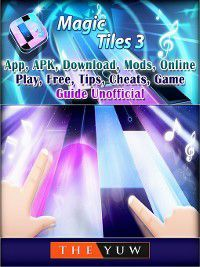 Magic Tiles 3,App, APK, Download, Mods, Online, Play, Free, Tips, Cheats, Game Guide Unofficial, The Yuw