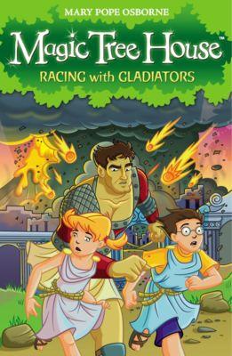 Magic Tree House: Magic Tree House 13: Racing With Gladiators, Mary Pope Osborne