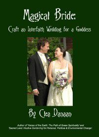 Magical Bride ~ Craft an Interfaith Wedding for a Goddess, Clea Danaan