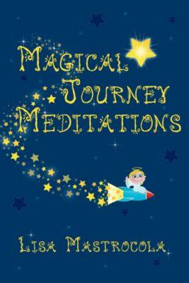 Magical Journey Meditations, Lisa Mastrocola