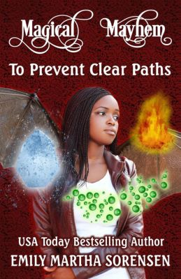 Magical Mayhem: To Prevent Clear Paths (Magical Mayhem, #3), Emily Martha Sorensen