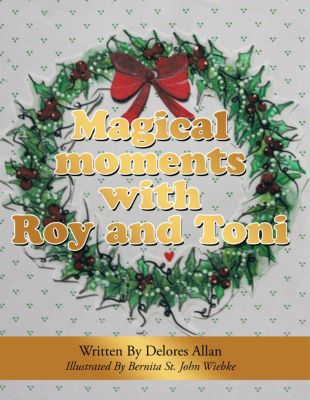 Magical Moments with Roy and Toni, Delores Allan