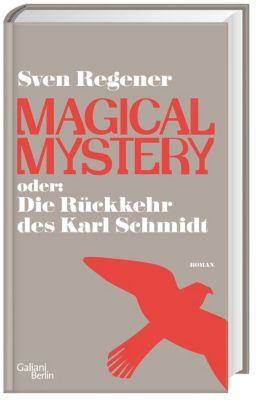 Magical Mystery oder: Die Rückkehr des Karl Schmidt, Sven Regener