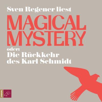 Magical Mystery oder Die Rückkehr des Karl Schmidt, 8 Audio-CDs, Sven Regener