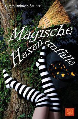 Magische Hexenunfälle, Birgit Jankovic-Steiner