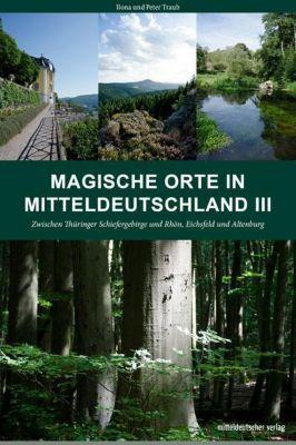 Magische Orte in Mitteldeutschland