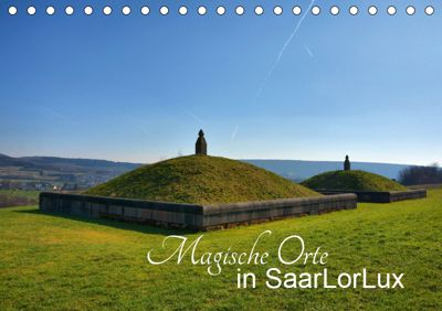 Magische Orte in SaarLorLux (Tischkalender 2019 DIN A5 quer), Thomas Bartruff