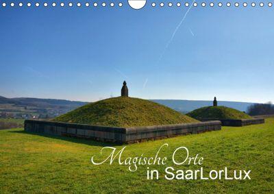 Magische Orte in SaarLorLux (Wandkalender 2019 DIN A4 quer), Thomas Bartruff