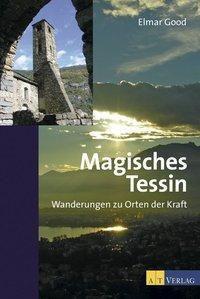 Magisches Tessin, Elmar Good