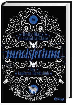 Magisterium Band 2: Der kupferne Handschuh, Holly Black, Cassandra Clare