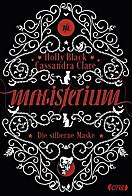 Magisterium - Die silberne Maske, Holly Black, Cassandra Clare