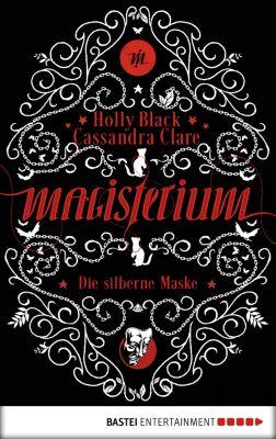 Magisterium-Serie: Magisterium, Cassandra Clare, Holly Black