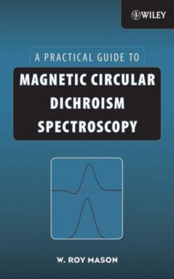 Magnetic Circular Dichroism Spectroscopy, W. Roy Mason