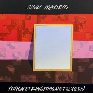Magnetkingmagnetqueen (Vinyl), New Madrid