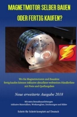 Magnetmotor selber bauen oder fertig kaufen?, Patrick Weinand
