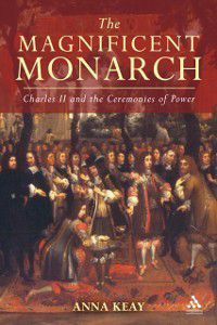 Magnificent Monarch, Anna Keay