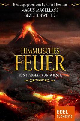 Magus Magellans Gezeitenwelt: Himmlisches Feuer, Hadmar von Wieser
