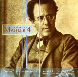 Mahler:Sinfonie 4, Andrew Litton, Dallas Symphony Orchestra