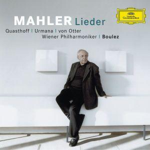 Mahler: Song Cycles, Pierre Boulez, T. Quasthoff, A.S.Von Otter, Wp