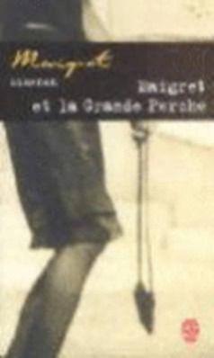 Maigret et la Grande Perche, Georges Simenon