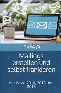 Mailings erstellen und selbst frankieren, Ina Koys