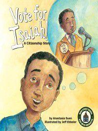 Main Street School~ Kids with Character Set 2: Vote for Isaiah!, Anastasia Suen