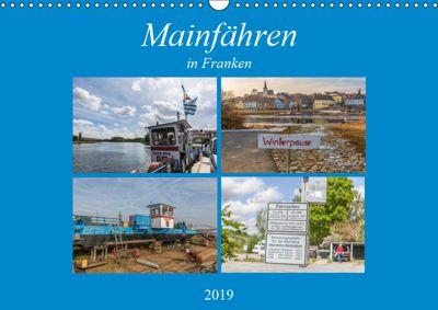 Mainfähren in Franken (Wandkalender 2019 DIN A3 quer), Hans Will