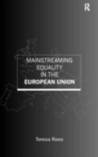 Mainstreaming Equality in the European Union, Teresa Rees