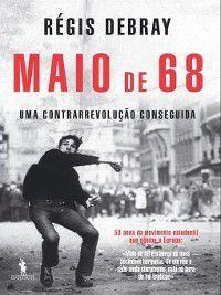 Maio de 68, Uma Contrarrevolução Conseguida, Régis Debray