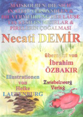 Maiskolben, die sich in Stein verwandeln & Die Vermehrung der Läuse, Necati Demir