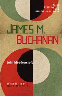 Major Conservative and Libertarian Thinkers: James M. Buchanan, John Meadowcroft