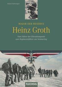 Major der Reserve Heinz Groth, Roland Kaltenegger