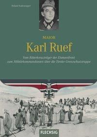 Major Karl Ruef, Roland Kaltenegger