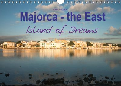 Majorca - the East Island of Dreams (Wall Calendar 2019 DIN A4 Landscape), Axel Hilger